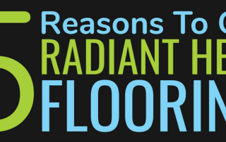 5 Reasons to get Radiant Heat Flooring